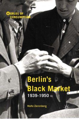 Worlds of Consumption: Berlin's Black Market, Malte Zierenberg