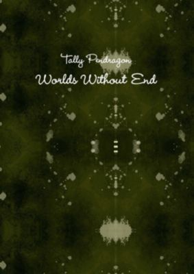 Worlds Without End, Tally Pendragon