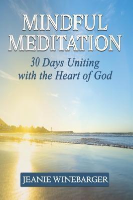 Worldwide Publishing Group: Mindful Meditation, Jeanie Winebarger