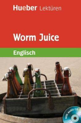 Worm Juice, m. Audio-CD, Denise Kirby