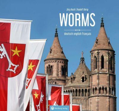 Worms, Jörg Koch, Rudolf J. Uhrig
