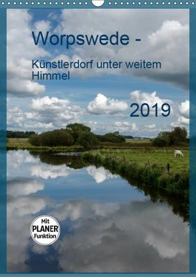 Worpswede - Künstlerdorf unter weitem Himmel (Wandkalender 2019 DIN A3 hoch), Dietmar Blome