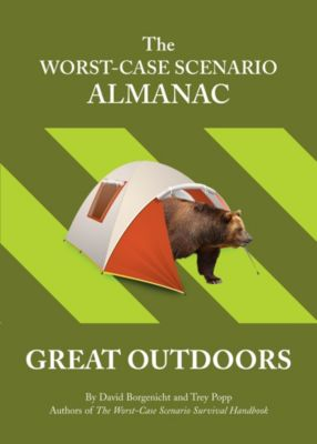 Worst-Case Scenario: The Worst-Case Scenario Almanac: The Great Outdoors, David Borgenicht, Trey Popp