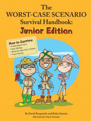 Worst-Case Scenario: The Worst-Case Scenario Survival Handbook: Junior Edition, David Borgenicht, Robin Epstein