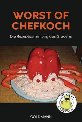Worst of Chefkoch - die Rezeptsammlung des Grauens, Lukas Diestel, Jonathan Löffelbein