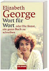 Wort für Wort oder Die Kunst, ein gutes Buch zu schreiben, Elizabeth George