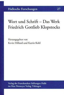 Wort und Schrift - Das Werk Friedrich Gottlieb Klopstocks