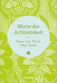 Worte der Achtsamkeit - Thich Nhat Hanh |