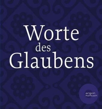 Worte des Glaubens, 5 Audio-CDs, Claudia Urbschat-Mingues