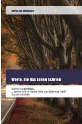 Worte, die das Leben schrieb - Carrol-Ann Wehrmeyer pdf epub