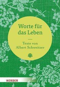 Worte für das Leben - Albert Schweitzer pdf epub
