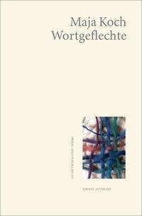 Wortgeflechte - Maja Koch |