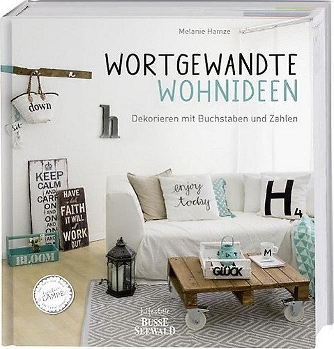 Wortgewandte Wohnideen Buch von Melanie Hamze portofrei bestellen
