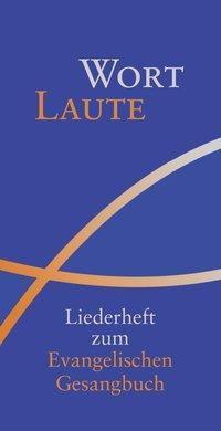 Wortlaute - Liederheft zum Evangelischen Gesangbuch