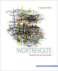 Wortrevolte - Harald W. Vetter |