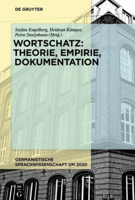 Wortschatz: Theorie, Empirie, Dokumentation