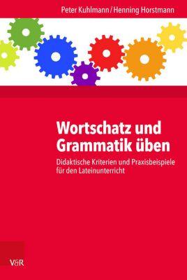 Wortschatz und Grammatik üben, Peter Kuhlmann, Henning Horstmann