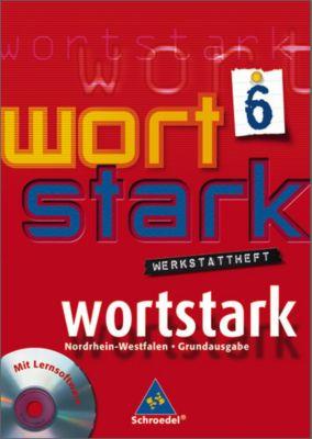 Wortstark, Ausgabe Hauptschule Nordrhein-Westfalen: 6. Klasse, Werkstattheft, m. CD-ROM