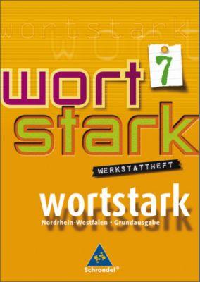 Wortstark, Ausgabe Hauptschule Nordrhein-Westfalen: 7. Klasse, Werkstattheft