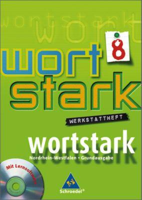 Wortstark, Ausgabe Hauptschule Nordrhein-Westfalen: 8. Klasse, Werkstattheft, m. CD-ROM