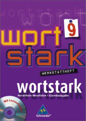 Wortstark, Ausgabe Hauptschule Nordrhein-Westfalen: 9. Klasse, Werkstattheft, m. CD-ROM