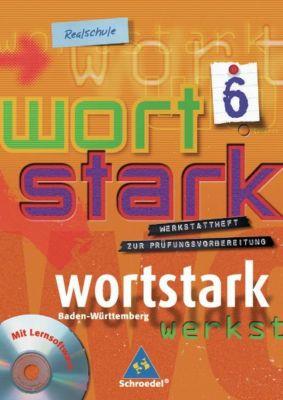 Wortstark, Ausgabe Realschule Baden-Württemberg: Bd.6 10. Klasse, Werkstattheft zur Prüfungsvorbereitung m. CD-ROM