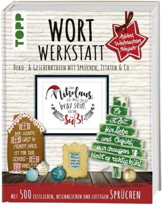 Wortwerkstatt - Advent, Weihnachten & Neujahr, Deko- & Geschenkideen mit Sprüchen, Zitaten & Co., Susanne Pypke