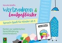 Wortzauberei und Lautgeflüster - Sprachspaß für Kinder ab 4 - Marcella Bolaffio  