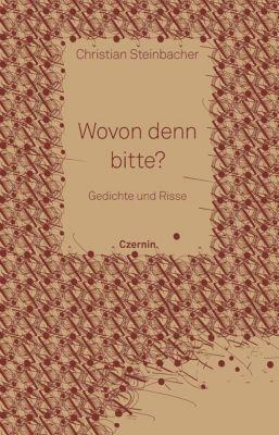 Wovon denn bitte? - Christian Steinbacher |