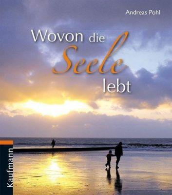 Wovon die Seele lebt, Andreas Pohl