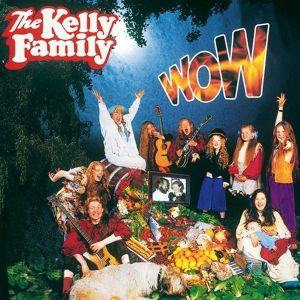 Wow, The Kelly Family