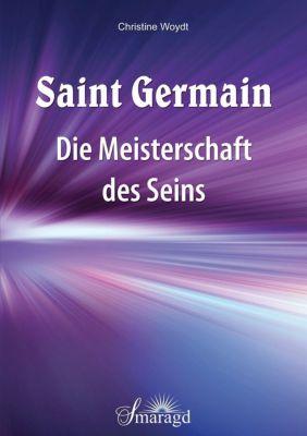 Woydt, C: Saint Germain: Die Meisterschaft des Seins