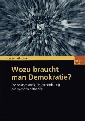 Wozu braucht man Demokratie?, Heidrun Abromeit