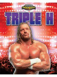 Wrestling's Tough Guys: Triple H, Michael Sandler