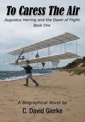 Write Associates LLC: To Caress the Air, C. David Gierke