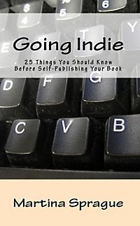 Writer talk going indie 25 things you should know before self