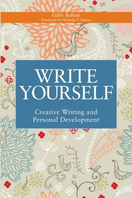 Writing for Therapy or Personal Development: Write Yourself, Gillie Bolton