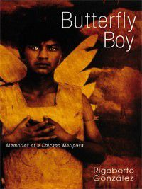 Writing in Latinidad: Autobiographical Voices of U.S. Latinos/as: Butterfly Boy, Rigoberto González