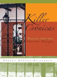 Writing in Latinidad: Autobiographical Voices of U.S. Latinos/as: Killer Crónicas, Susana Chávez-Silverman