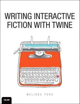 Writing Interactive Fiction with Twine, Melissa Ford