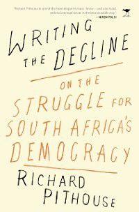 Writing the Decline, Richard Pithouse