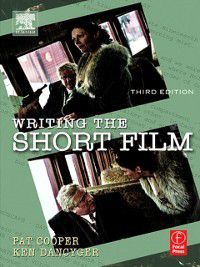 Writing the Short Film, Ken Dancyger, Patricia Cooper