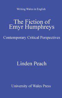 Writing Wales in English: Fiction of Emyr Humphreys, Linden Peach
