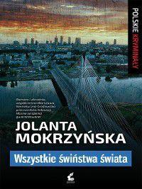 Wszystkie świństwa świata, Jolanta Mokrzyńska