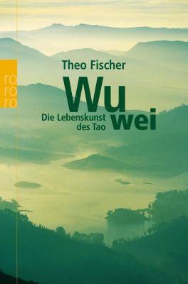 Wu wei - Theo Fischer |