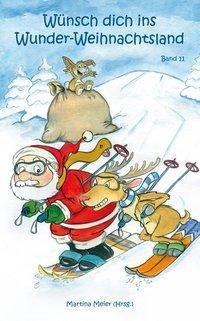 Wünsch dich in Wunder-Weihnachtsland Band 11