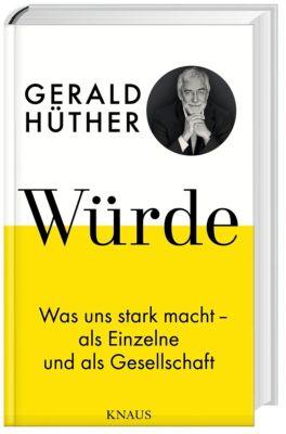 Würde, Gerald Hüther