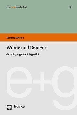 Würde und Demenz - Melanie Werren |