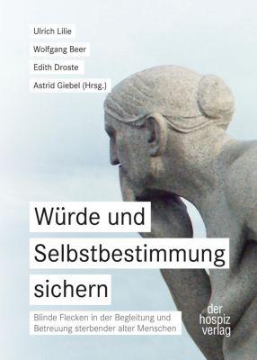 Würde und Selbstbestimmung sichern, Wolfgang Beer, Edith Droste, Astrid Giebel