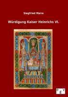 Würdigung Kaiser Heinrichs VI., Siegfried Maire